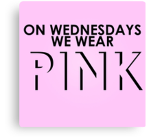 On Wednesdays We Wear Pink - Mean Girls Quote T-shirt Canvas Print