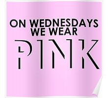 On Wednesdays We Wear Pink - Mean Girls Quote T-shirt Poster