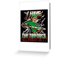I Have the Triforce Greeting Card