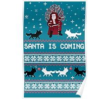 Santa is Coming, Funny Ugly Christmas Sweater, Xmas Gifts Poster