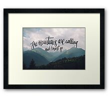 The Mountains Are Calling And I Must Go Framed Print