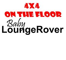 4 x 4 on the Floor Lounge Rover by SwampDogPhoto