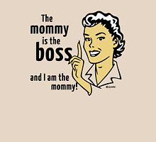 The mommy is the boss and I am the mommy! Womens Fitted T-Shirt
