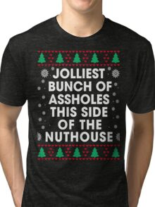 Jolliest bunch of Assholes This Side of The Nuthouse, Funny Xmas Gifts Tri-blend T-Shirt