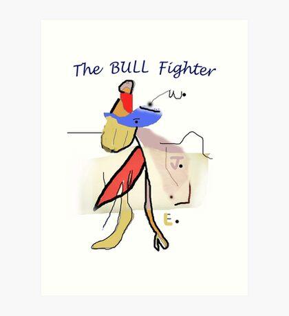 The BULL Fighter Art Print