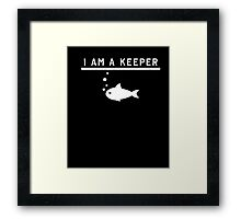 I Am Keeper Funny Fish T-Shirt For Fisherman Fly Fishing Tee Framed Print