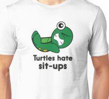 Turtles Hate Sit-Ups Unisex T-Shirt