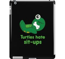 Turtles Hate Sit-Ups iPad Case/Skin