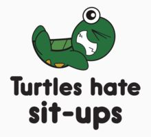 Turtles Hate Sit-Ups One Piece - Short Sleeve