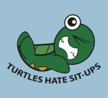 Turtles Hate Sit-Ups Kids Tee
