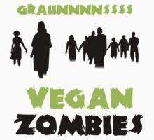 Vegan Zombies Graaaiiiinnnsss by DesignFactoryD