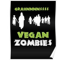 Vegan Zombies Graaaiiiinnnsss Poster