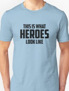 This Is What Heroes Look Like T-Shirt