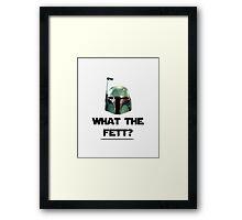 What The Fett? Framed Print