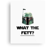 What The Fett? Metal Print
