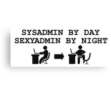 SYSADMIN BY DAY SEXYADMIN BY NIGHT  Canvas Print