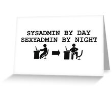 SYSADMIN BY DAY SEXYADMIN BY NIGHT  Greeting Card