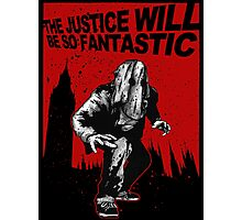 Fantastic Justice Photographic Print