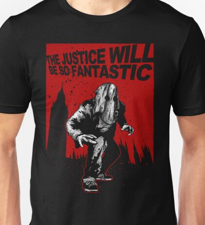 Fantastic Justice Unisex T-Shirt