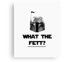 What The Fett? - B/W Canvas Print