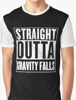 straight outta gravity falls Graphic T-Shirt
