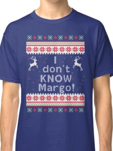 I don't Know Margo! Classic T-Shirt