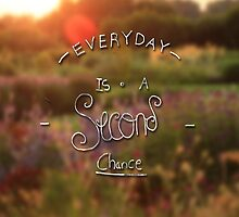 Everyday is a second chance by WesleyB