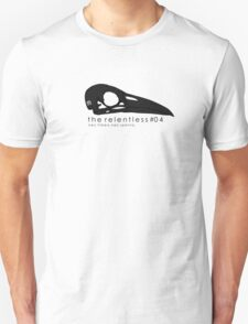 The Relentless #04  Unisex T-Shirt