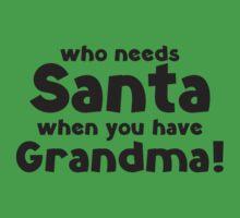 Who Needs Santa When You Have Grandma! by DesignFactoryD