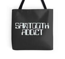 Sawtooth Addict Tote Bag