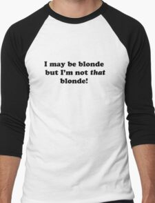I may be blonde, but I'm not that blonde! Men's Baseball ¾ T-Shirt