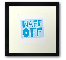 Naff off! funny New Zealand design Framed Print