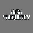 High Frequency by ixrid