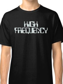 High Frequency Classic T-Shirt