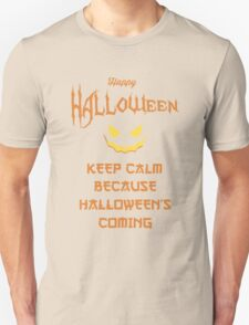Keep calm because halloween is coming Tshirt Unisex T-Shirt