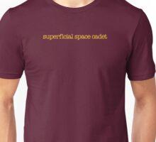 Clueless - Superficial space cadet Unisex T-Shirt