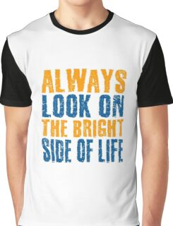 Always Look On The Bright Side Of Life Monty Python Comedy Music Quotes Graphic T-Shirt