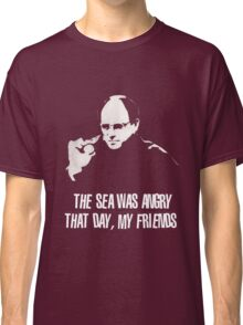 Friends - The Sea Was Angry That Day My Friends T-shirts Classic T-Shirt