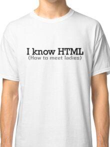 I Know HTML Programming Funny Humor Programmer Jokes  Classic T-Shirt