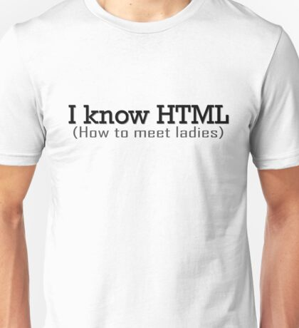I Know HTML Programming Funny Humor Programmer Jokes  Unisex T-Shirt
