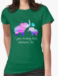 I just freaknig love elephants, OK. Womens Fitted T-Shirt