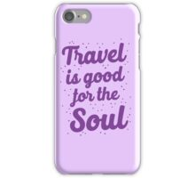 travel is good for the soul iPhone Case/Skin