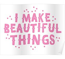 i make beautiful things Poster