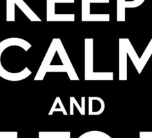 Keep Calm and get to the chopper Sticker