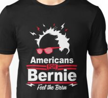 Bernie Sanders - American's For Bernie Feel The Bern T-shirts Unisex T-Shirt