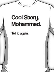 Cool Story Mohammed T-Shirt