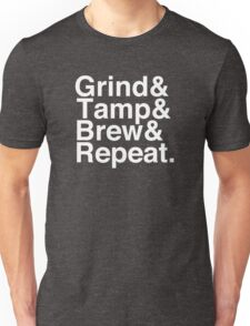 Grind& Tamp& Brew& Repeat. T-Shirt