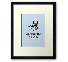 Applaud the Jellyfish Framed Print