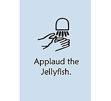 Applaud the Jellyfish Photographic Print