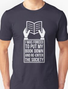 I Was Forced To Put Down My Book-Reading Book Lover-BookWorm-Gift Unisex T-Shirt